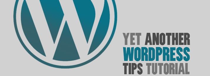 Quick Tips for WordPress projects