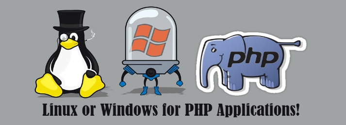 Windows VS Linux for PHP Applications!