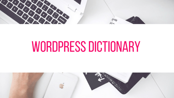 The Great Dictionary for Bloggers and WordPress Users